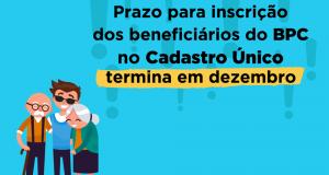 Secretaria Municipal de Desenvolvimento Social de São João das Missões informa que Inscrição dos Beneficiários do BPC LOAS no Cadastro Único termina em Dezembro 2018