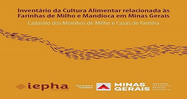 O Iepha/MG lança o cadastro para a pesquisa sobre a produção das Farinhas no Estado